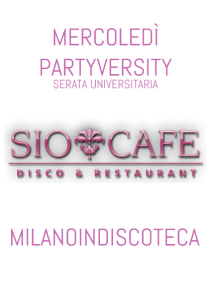 Mercoledi Partyversity Sio Cafe Milano Bicocca