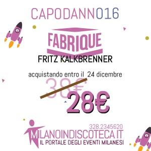 Capodanno Fabrique Milano 2016 Promozione