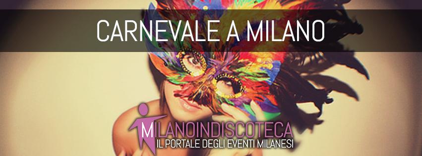 serate Carnevale a Milano - eventi carnevale a Milano 2019