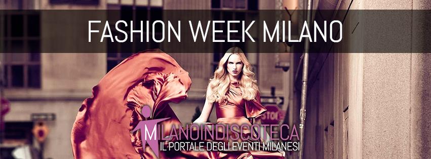 Fashion Week Milano - Milanoindiscoteca