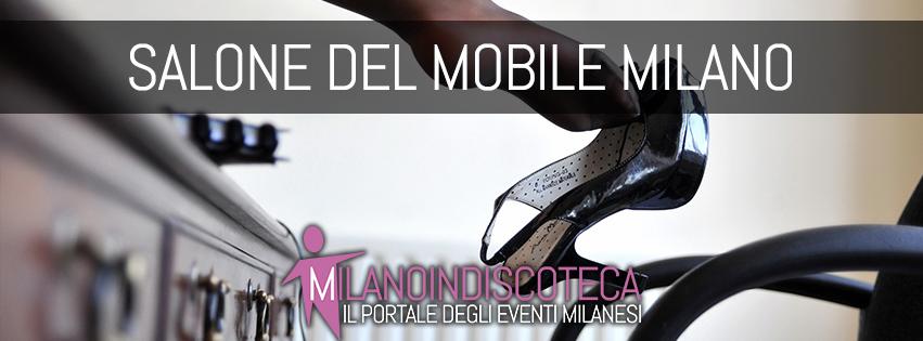 Salone del Mobile Milano - Milanoindiscoteca