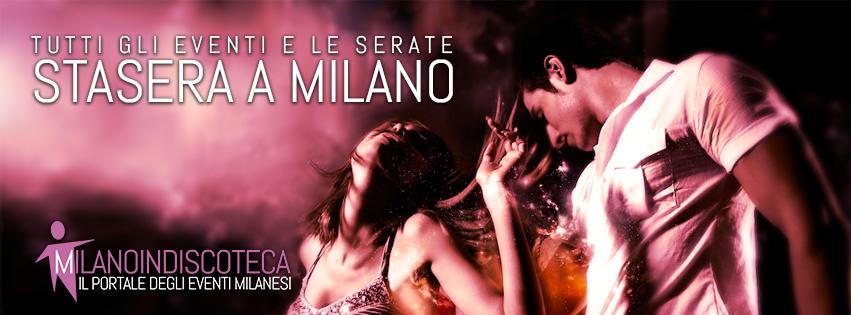 stasera a milano - eventi a milano stasera - Serate Milano oggi
