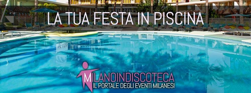 Festa-in-piscina-milano-milanoindiscoteca