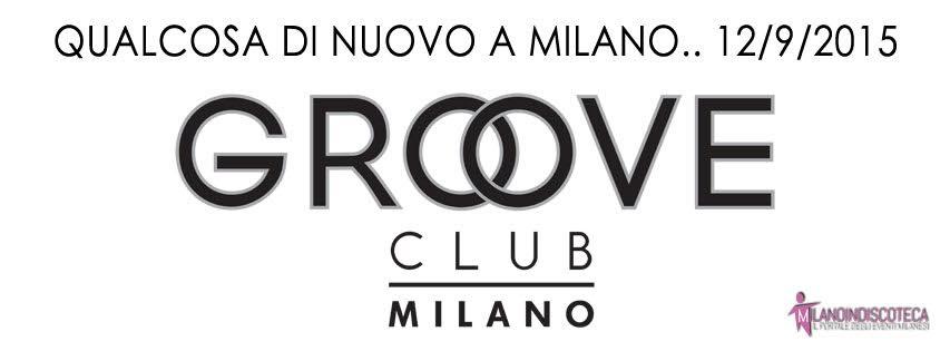 Groove Milano - Ex Grey's Room Milano