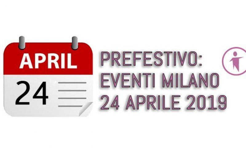 Eventi Milano 24 Aprile 2019