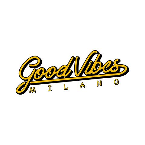 Stasera a Milano: GOOD VIBES MILANO